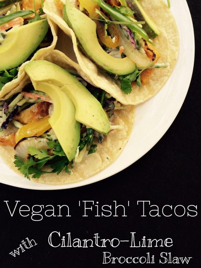 Vegan Fishless Tacos with Cilantro-Lime Broccoli Slaw Recipe, meatless monday, vegan, taco tuesday